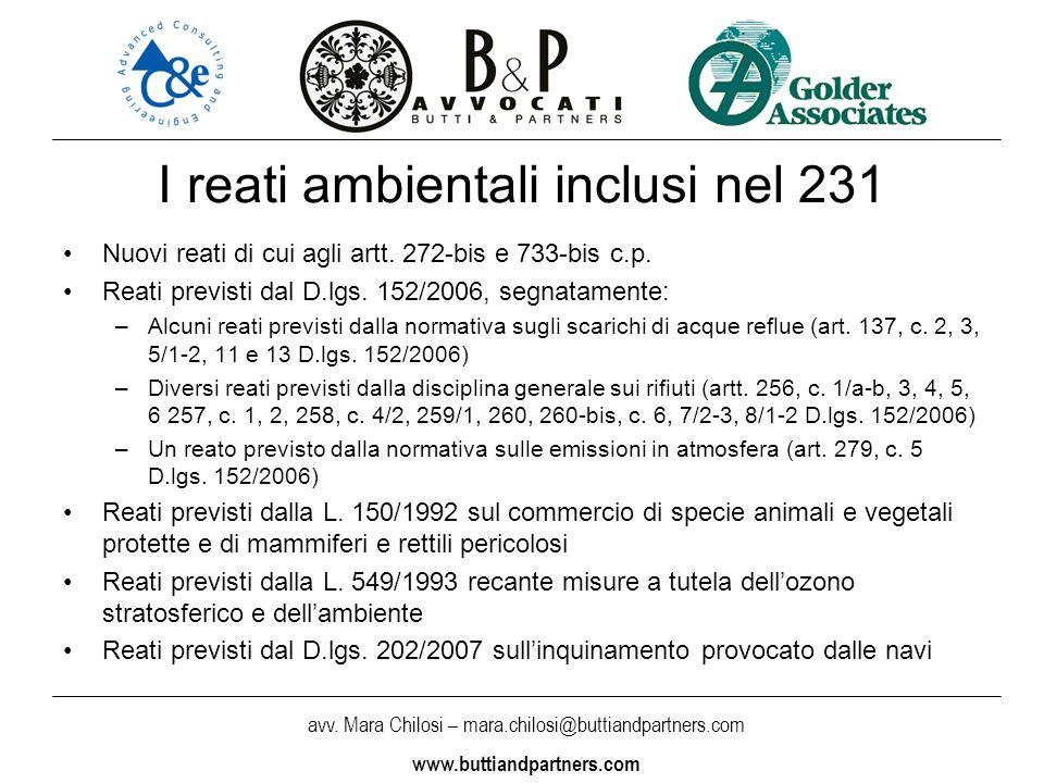 avv. Mara Chilosi – mara.chilosi@buttiandpartners.com www.buttiandpartners.com I reati ambientali inclusi nel 231 Nuovi reati di cui agli artt. 272-bi