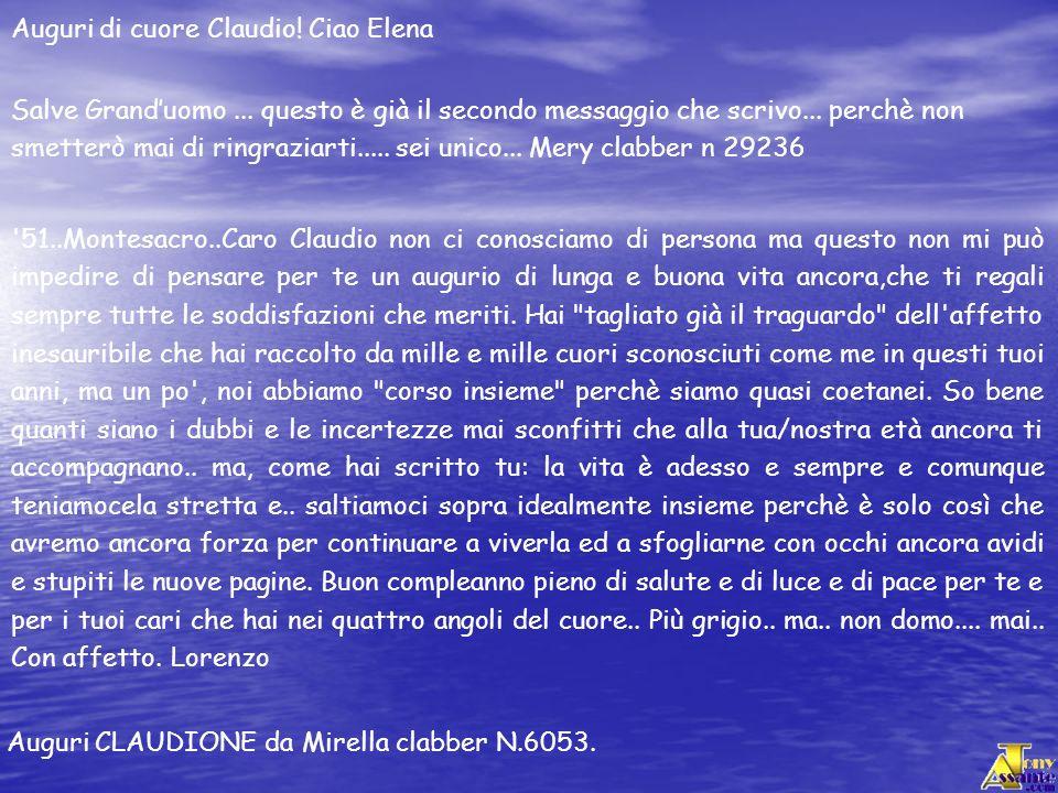 '51..Montesacro..Caro Claudio non ci conosciamo di persona ma questo non mi può impedire di pensare per te un augurio di lunga e buona vita ancora,che