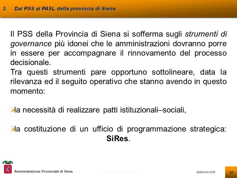 12 Settembre 2005 La Regia dello Sviluppo Amministrazione Provinciale di Siena 3.