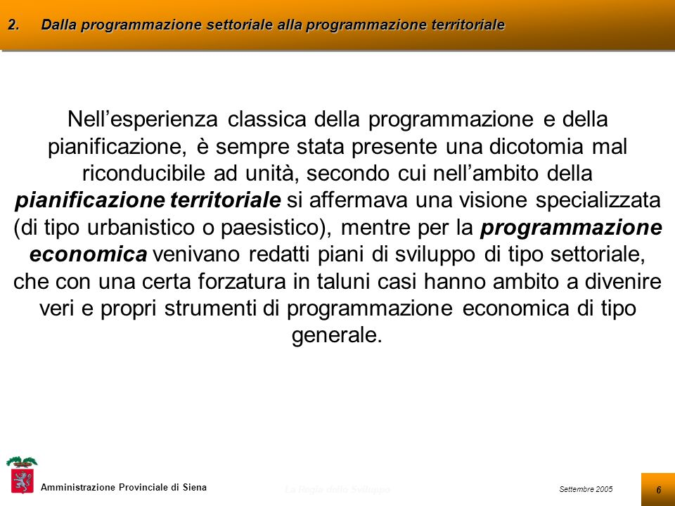 6 Settembre 2005 La Regia dello Sviluppo Amministrazione Provinciale di Siena 2.