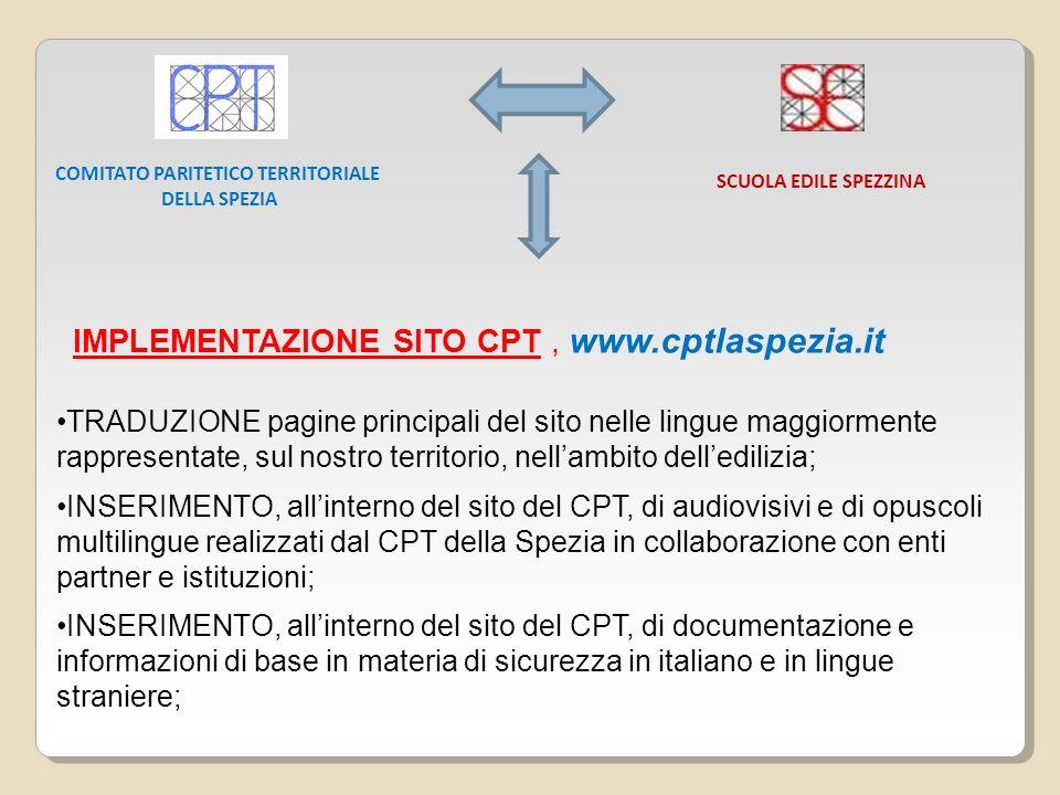 COMITATO PARITETICO TERRITORIALE DELLA SPEZIA SCUOLA EDILE SPEZZINA IMPLEMENTAZIONE SITO CPT, www.cptlaspezia.it TRADUZIONE pagine principali del sito