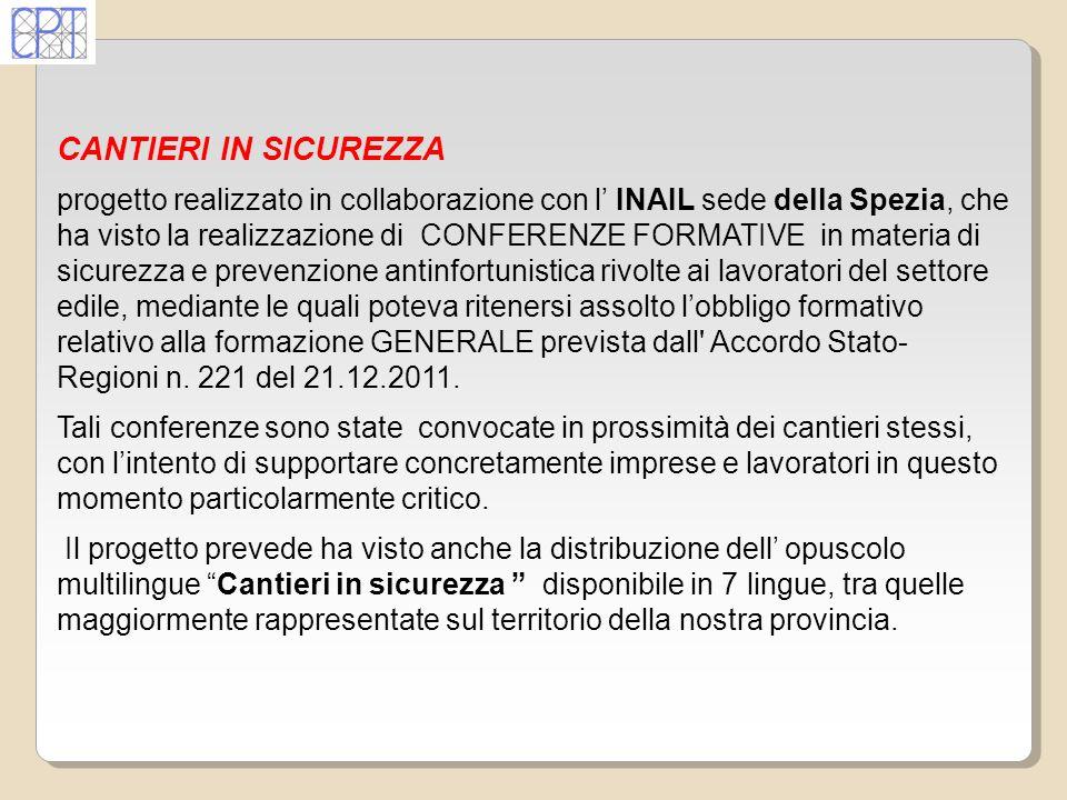 CANTIERI IN SICUREZZA progetto realizzato in collaborazione con l INAIL sede della Spezia, che ha visto la realizzazione di CONFERENZE FORMATIVE in ma
