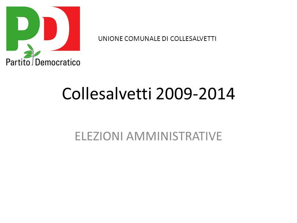 Collesalvetti 2009-2014 ELEZIONI AMMINISTRATIVE UNIONE COMUNALE DI COLLESALVETTI