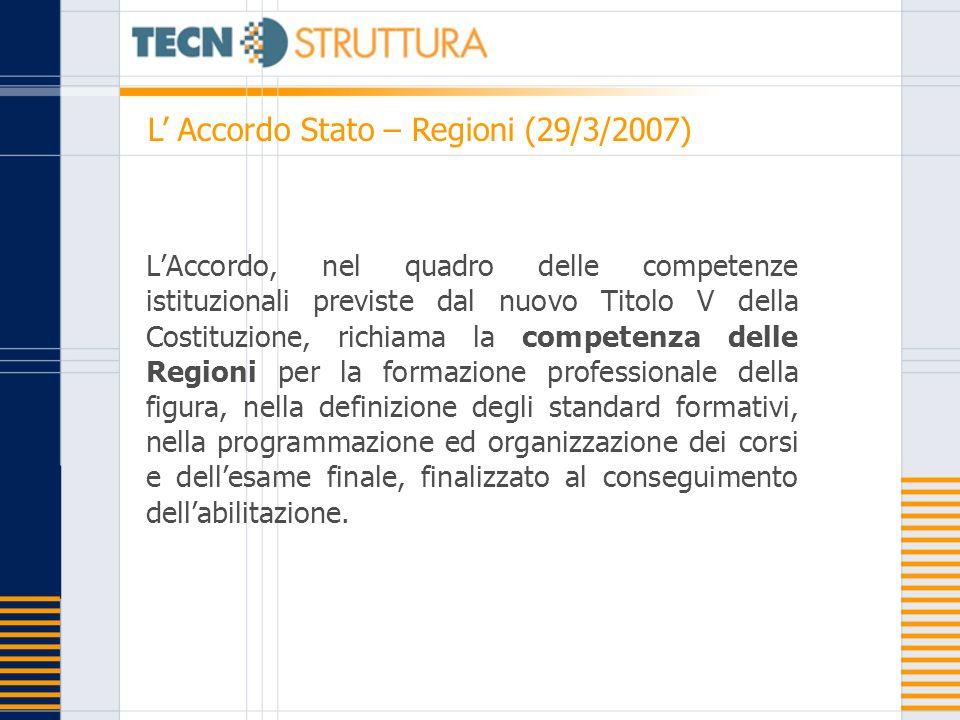 LAccordo, nel quadro delle competenze istituzionali previste dal nuovo Titolo V della Costituzione, richiama la competenza delle Regioni per la formaz