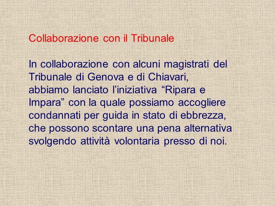 Collaborazione con il Tribunale In collaborazione con alcuni magistrati del Tribunale di Genova e di Chiavari, abbiamo lanciato liniziativa Ripara e I