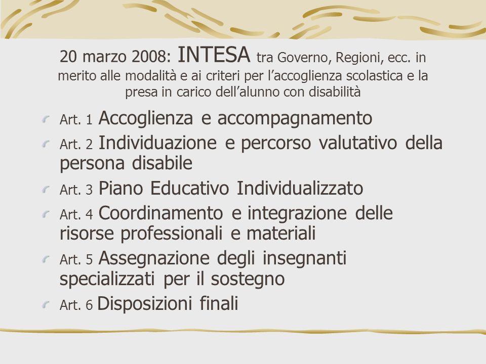 20 marzo 2008: INTESA tra Governo, Regioni, ecc. in merito alle modalità e ai criteri per laccoglienza scolastica e la presa in carico dellalunno con