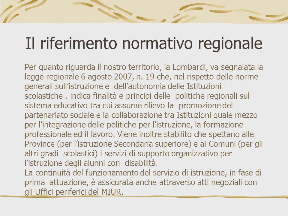 Il riferimento normativo regionale Per quanto riguarda il nostro territorio, la Lombardi, va segnalata la legge regionale 6 agosto 2007, n. 19 che, ne