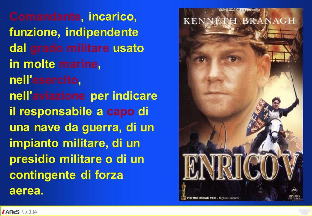 Comandante, incarico, funzione, indipendente dal grado militare usato in molte marine, nell'esercito, nell'aviazione per indicare il responsabile a ca