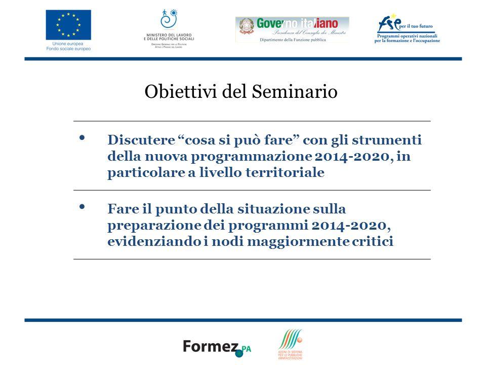 2 Obiettivi del Seminario Discutere cosa si può fare con gli strumenti della nuova programmazione 2014-2020, in particolare a livello territoriale Fare il punto della situazione sulla preparazione dei programmi 2014-2020, evidenziando i nodi maggiormente critici