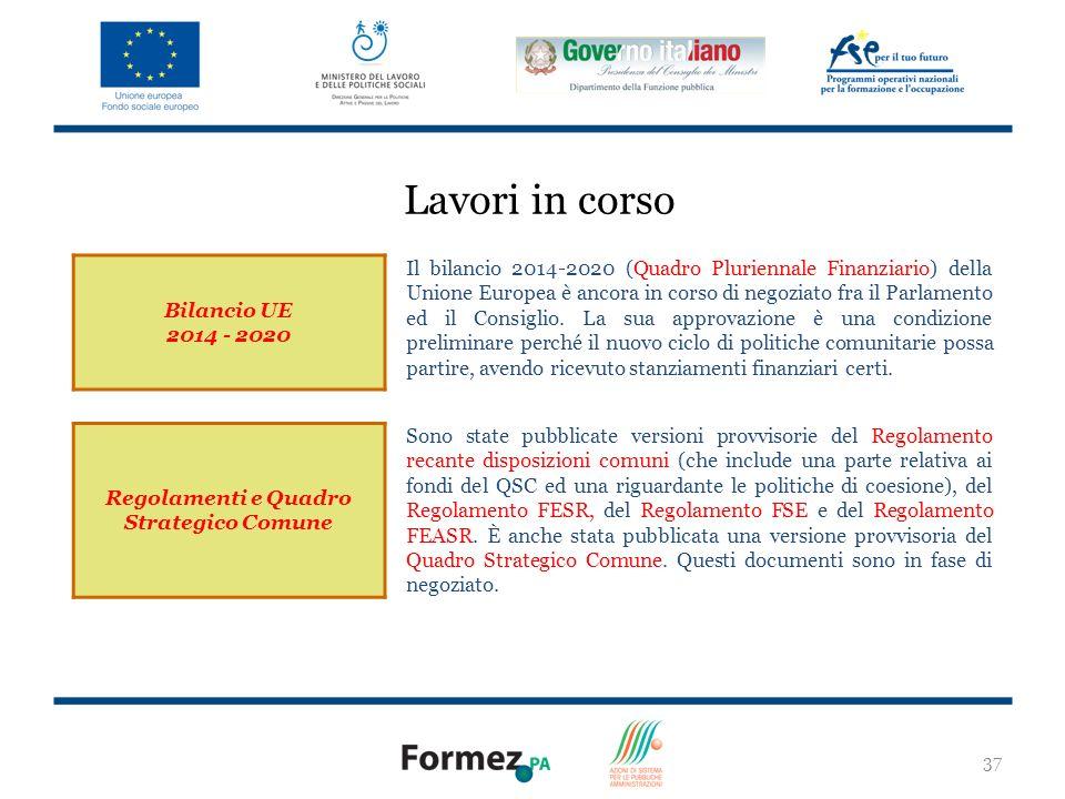 37 Bilancio UE 2014 - 2020 Il bilancio 2014-2020 (Quadro Pluriennale Finanziario) della Unione Europea è ancora in corso di negoziato fra il Parlamento ed il Consiglio.