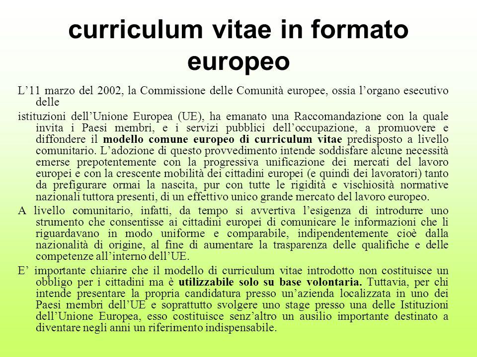 curriculum vitae in formato europeo L11 marzo del 2002, la Commissione delle Comunità europee, ossia lorgano esecutivo delle istituzioni dellUnione Eu