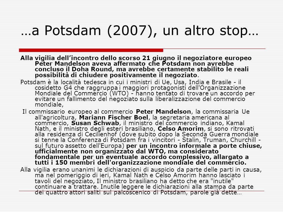 …a Potsdam (2007), un altro stop… Alla vigilia dellincontro dello scorso 21 giugno il negoziatore europeo Peter Mandelson aveva affermato che Potsdam