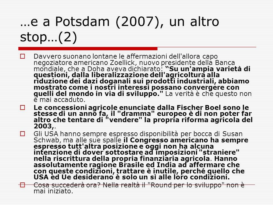 …e a Potsdam (2007), un altro stop…(2) Davvero suonano lontane le affermazioni dell'allora capo negoziatore americano Zoellick, nuovo presidente della