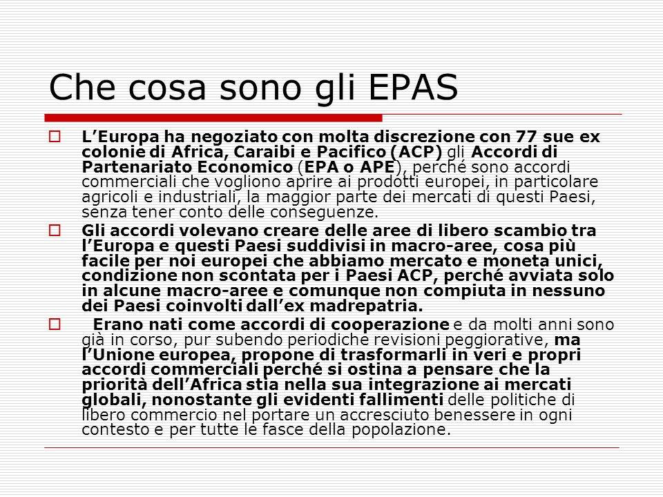 Che cosa sono gli EPAS LEuropa ha negoziato con molta discrezione con 77 sue ex colonie di Africa, Caraibi e Pacifico (ACP) gli Accordi di Partenariat