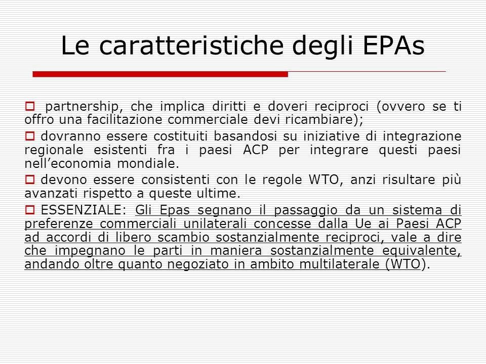 Le caratteristiche degli EPAs partnership, che implica diritti e doveri reciproci (ovvero se ti offro una facilitazione commerciale devi ricambiare);