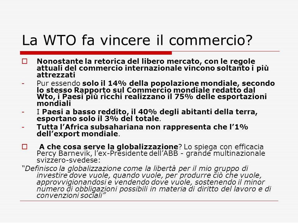 La WTO fa vincere il commercio? Nonostante la retorica del libero mercato, con le regole attuali del commercio internazionale vincono soltanto i più a