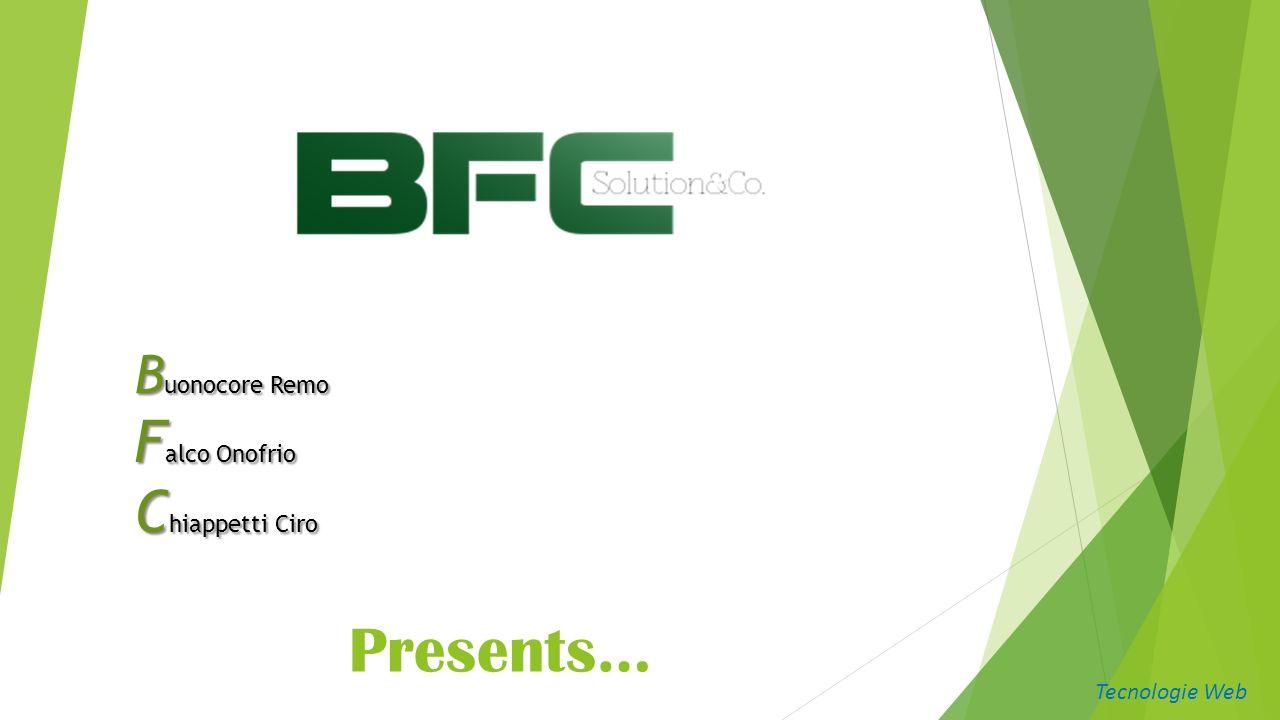 B uonocore Remo F alco Onofrio C hiappetti Ciro Presents… Tecnologie Web