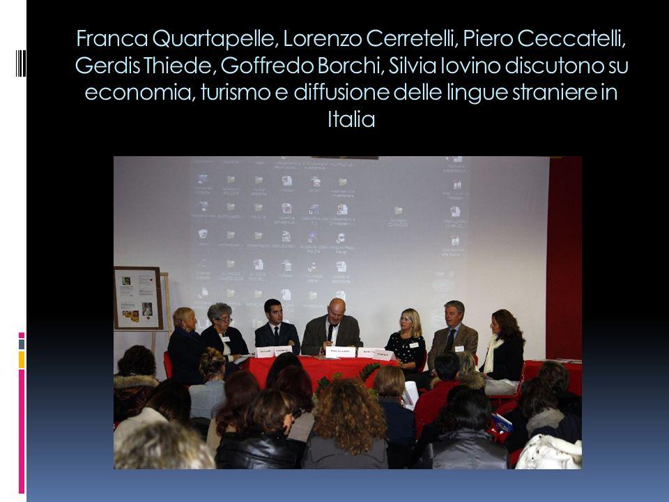 Franca Quartapelle, Lorenzo Cerretelli, Piero Ceccatelli, Gerdis Thiede, Goffredo Borchi, Silvia Iovino discutono su economia, turismo e diffusione de