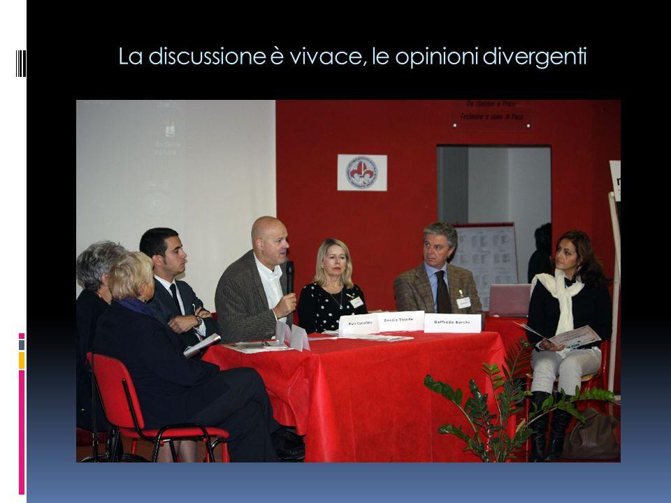 La discussione è vivace, le opinioni divergenti