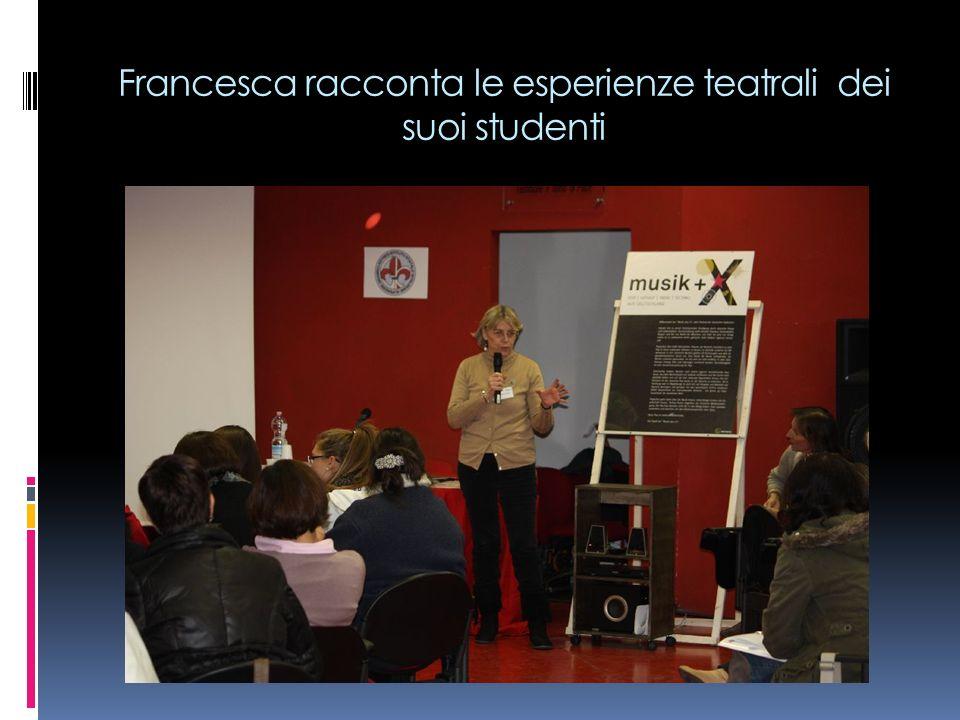 Francesca racconta le esperienze teatrali dei suoi studenti
