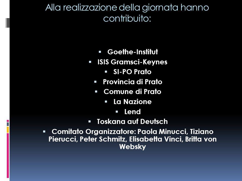 Alla realizzazione della giornata hanno contribuito: Goethe-Institut ISIS Gramsci-Keynes SI-PO Prato Provincia di Prato Comune di Prato La Nazione Len