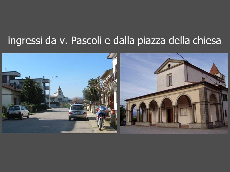 ingressi da v. Pascoli e dalla piazza della chiesa