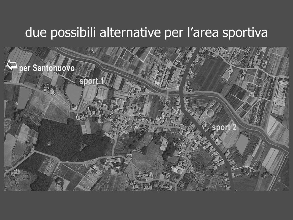 due possibili alternative per larea sportiva