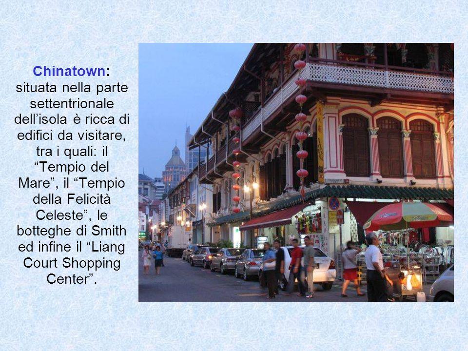 Chinatown: situata nella parte settentrionale dellisola è ricca di edifici da visitare, tra i quali: il Tempio del Mare, il Tempio della Felicità Cele