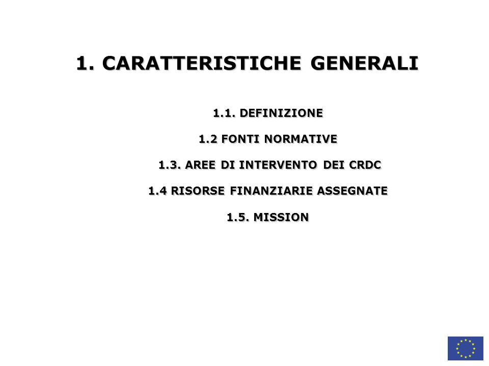 1.CARATTERISTICHE GENERALI 1.1. DEFINIZIONE 1.2 FONTI NORMATIVE 1.3.