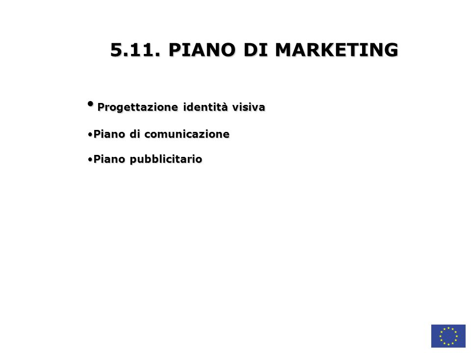 Progettazione identità visiva Progettazione identità visiva Piano di comunicazionePiano di comunicazione Piano pubblicitarioPiano pubblicitario 5.11.