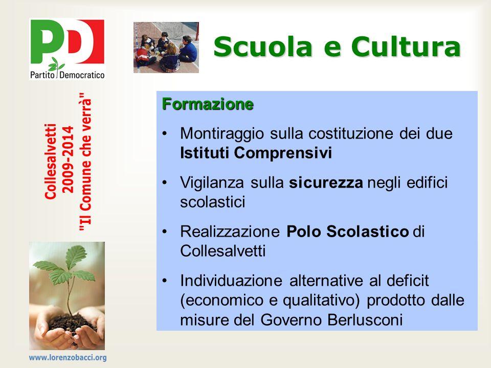 Scuola e Cultura Formazione Montiraggio sulla costituzione dei due Istituti Comprensivi Vigilanza sulla sicurezza negli edifici scolastici Realizzazio