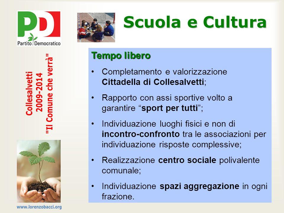 Scuola e Cultura Tempo libero Completamento e valorizzazione Cittadella di Collesalvetti; Rapporto con assi sportive volto a garantire sport per tutti