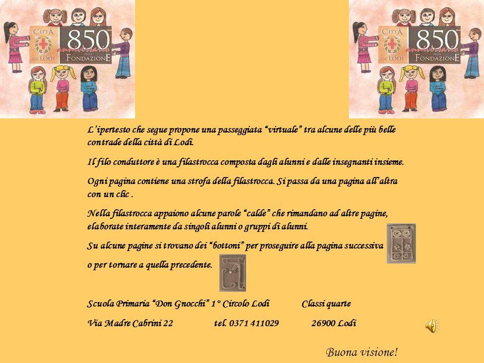 2 3 5 6 8 7 10 9 Legenda delle contrade visitate Piazza Mercato Broletto Piazza Duomo Incoronata Casa Ada Negri Teatro Alle Vigne San Francesco SantAgnese San Lorenzo Piazza Castello B.P.L.