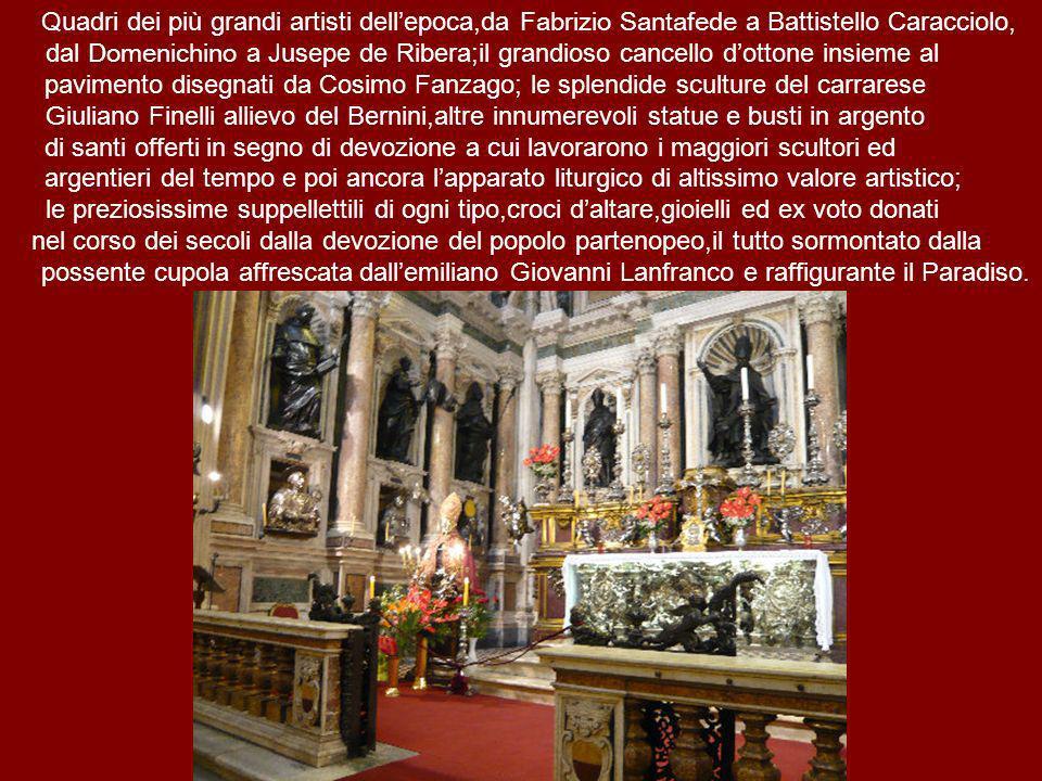 Quadri dei più grandi artisti dellepoca,da Fabrizio Santafede a Battistello Caracciolo, dal Domenichino a Jusepe de Ribera;il grandioso cancello dotto
