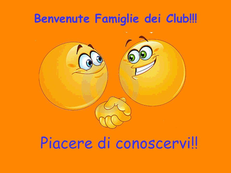 Piacere di conoscervi!! Benvenute Famiglie dei Club!!!