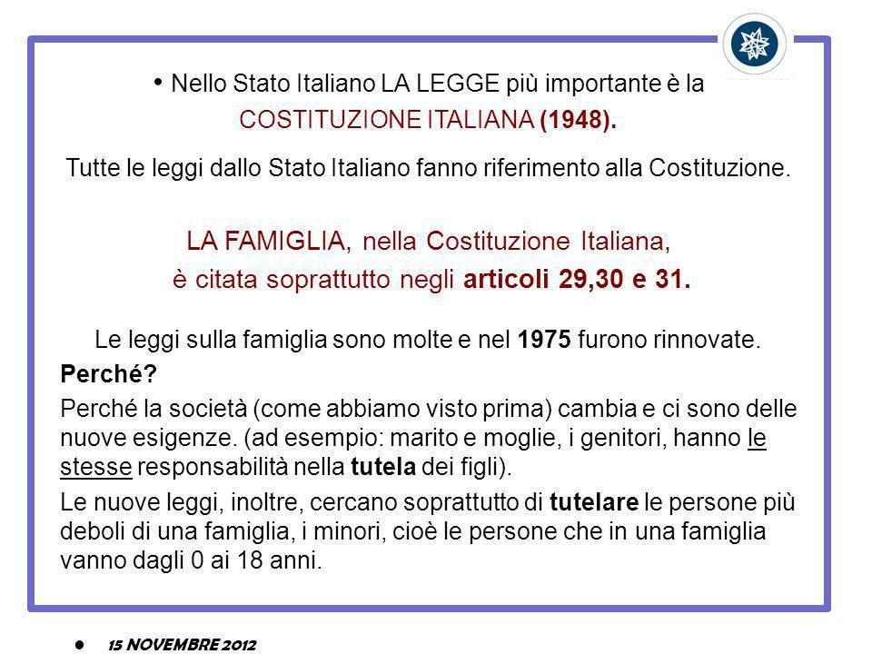 Nello Stato Italiano LA LEGGE più importante è la COSTITUZIONE ITALIANA (1948). Tutte le leggi dallo Stato Italiano fanno riferimento alla Costituzion