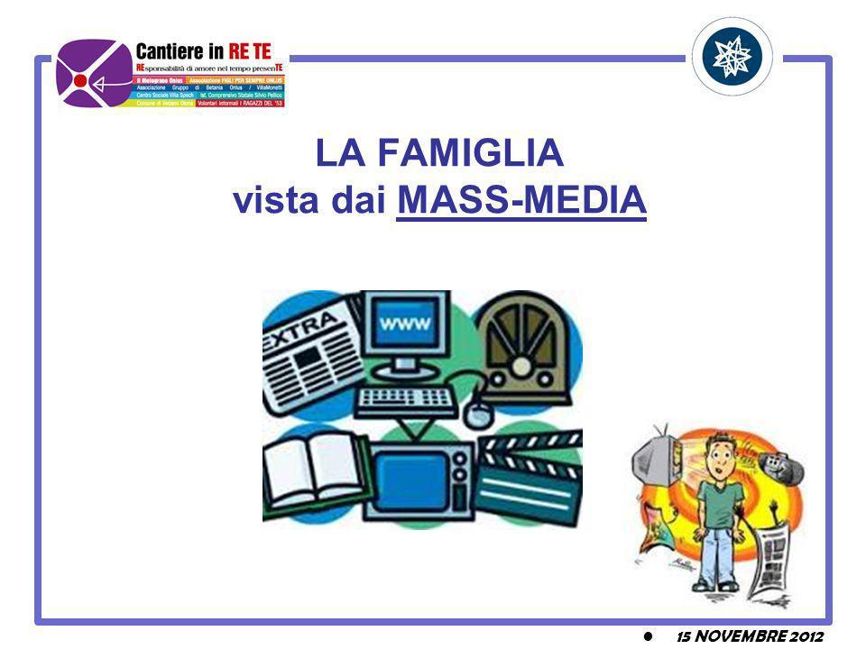 LA FAMIGLIA vista dai MASS-MEDIA 15 NOVEMBRE 2012