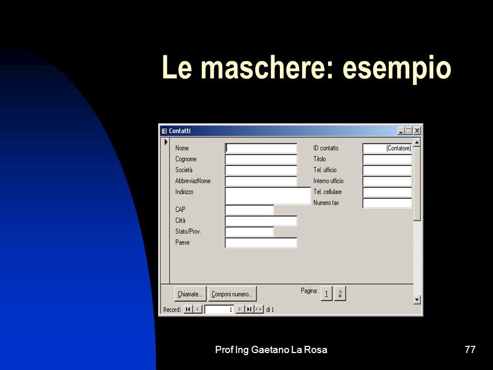 Prof Ing Gaetano La Rosa77 Le maschere: esempio