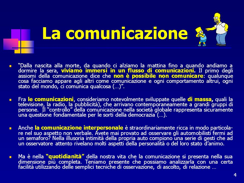 25 ASSIOMI DELLA COMUNICAZIONE 4° Assioma: Linguaggio numerico e linguaggio analogico Gli esseri umani comunicano sia con il modulo numerico o verbale o digitale (parola, scrittura) che con quello analogico (gesti, posizioni, azioni).