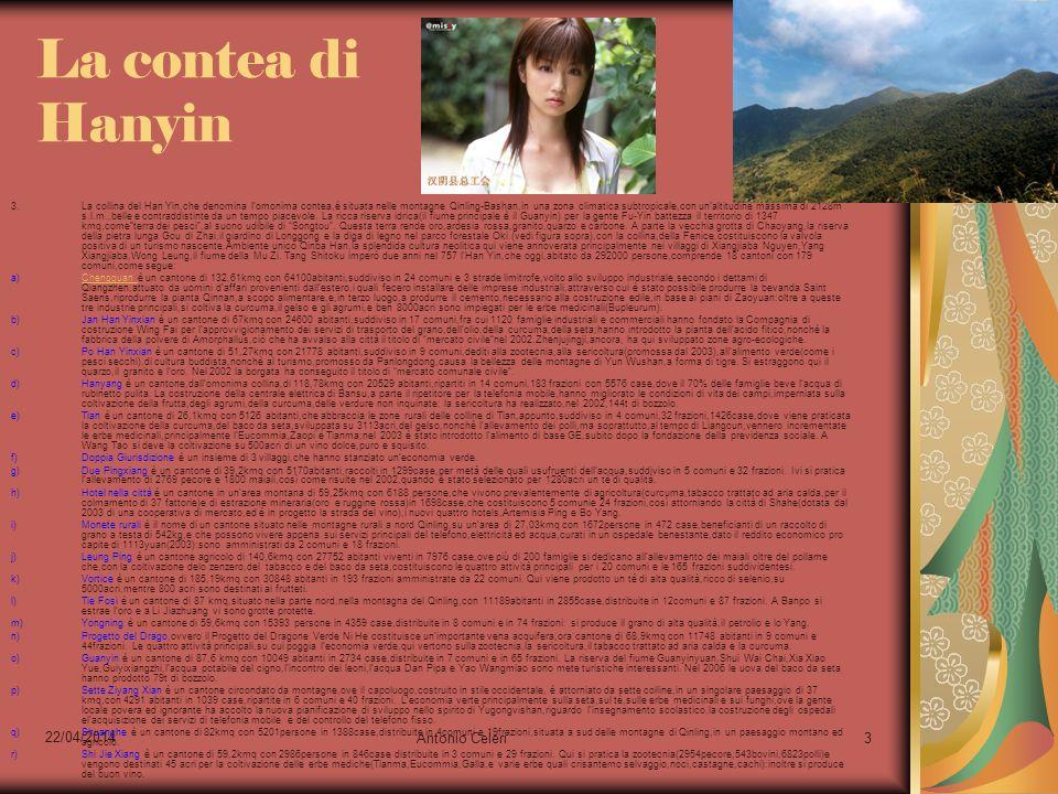 22/04/2014 Antonio Celeri3 La contea di Hanyin 3.La collina del Han Yin,che denomina lomonima contea,è situata nelle montagne Qinling-Bashan,in una zo