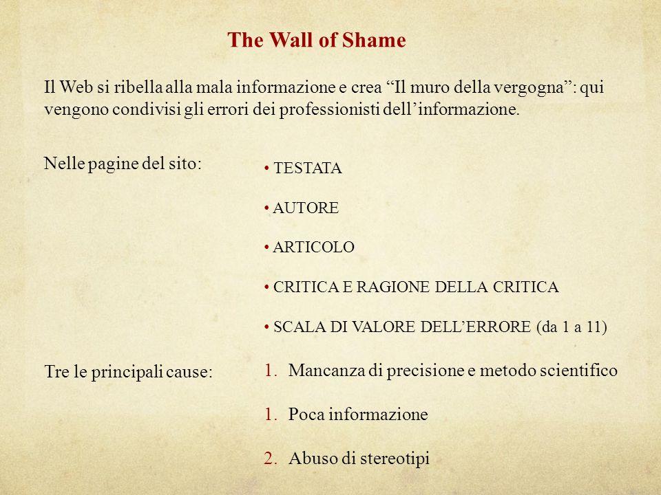 The Wall of Shame Il Web si ribella alla mala informazione e crea Il muro della vergogna: qui vengono condivisi gli errori dei professionisti dellinformazione.