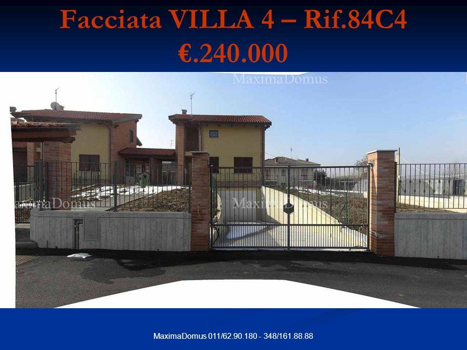 MaximaDomus 011/62.90.180 - 348/161.88.88 Facciata VILLA 4 – Rif.84C4.240.000