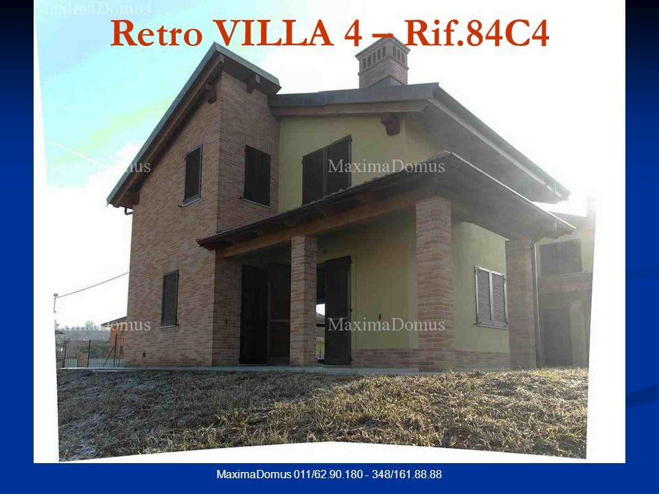 MaximaDomus 011/62.90.180 - 348/161.88.88 Retro VILLA 4 – Rif.84C4