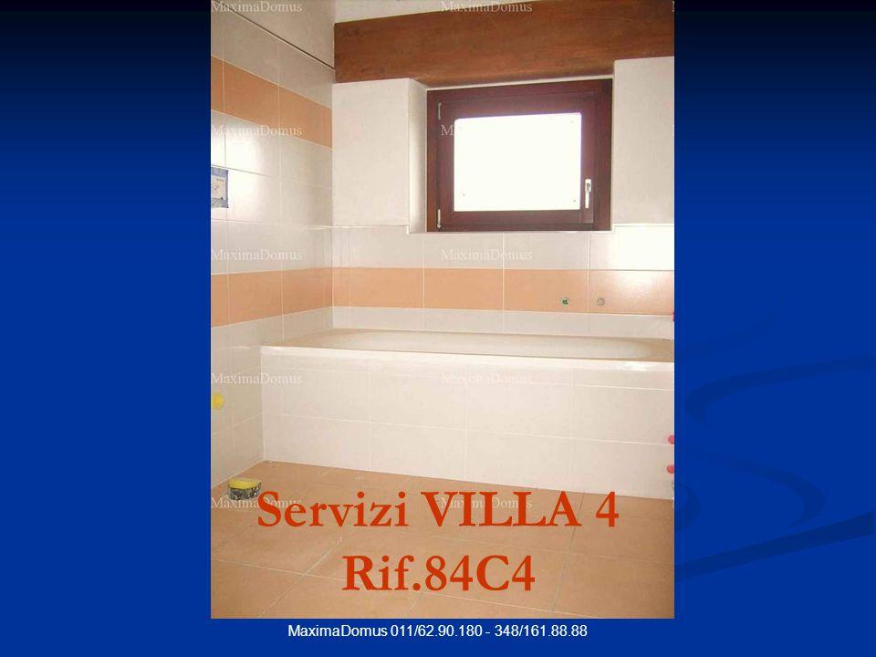 MaximaDomus 011/62.90.180 - 348/161.88.88 Servizi VILLA 4 Rif.84C4