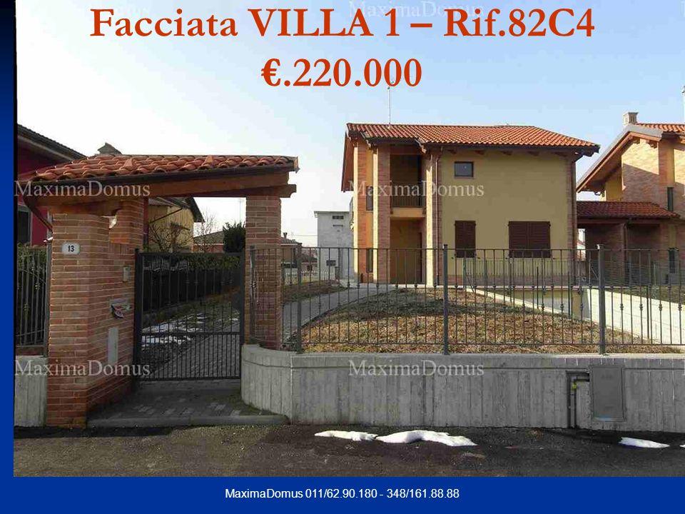 MaximaDomus 011/62.90.180 - 348/161.88.88 Facciata VILLA 1 – Rif.82C4.220.000