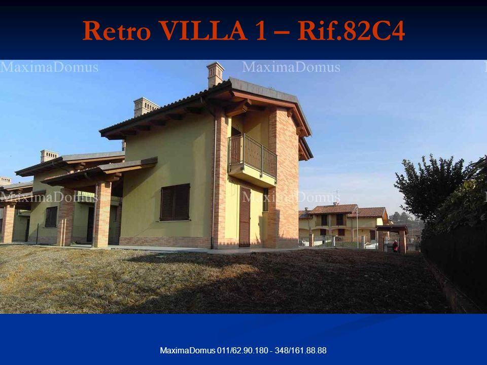 MaximaDomus 011/62.90.180 - 348/161.88.88 Retro VILLA 1 – Rif.82C4