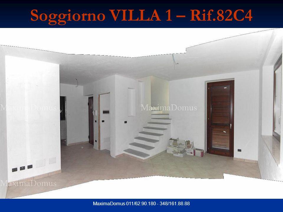 MaximaDomus 011/62.90.180 - 348/161.88.88 Soggiorno VILLA 1 – Rif.82C4