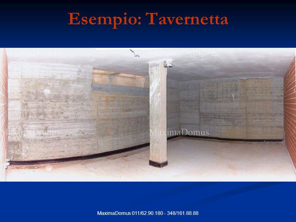 MaximaDomus 011/62.90.180 - 348/161.88.88 Esempio: Tavernetta