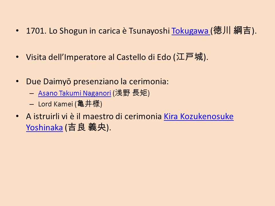 1701. Lo Shogun in carica è Tsunayoshi Tokugawa ( ).