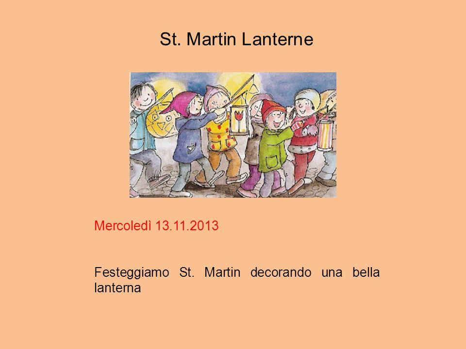 St. Martin Lanterne Mercoledì 13.11.2013 Festeggiamo St. Martin decorando una bella lanterna